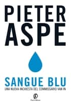 Sangue blu ebook by Pieter Aspe