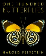 One Hundred Butterflies ebook by Harold Feinstein,Fred Gagnon