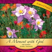 A Moment with God for Sunday School Teachers ebook by Sarah McGinley