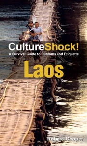 CultureShock! Laos - A Survival Guide to Customs and Etiquette ebook by Robert Cooper