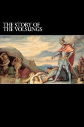 The Story of the Volsungs - (Volsunga Saga) ebook by Anonymous