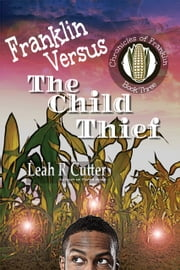 Franklin Versus The Child Thief ebook by Leah Cutter