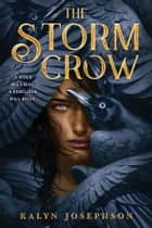 The Storm Crow eBook by Kalyn Josephson