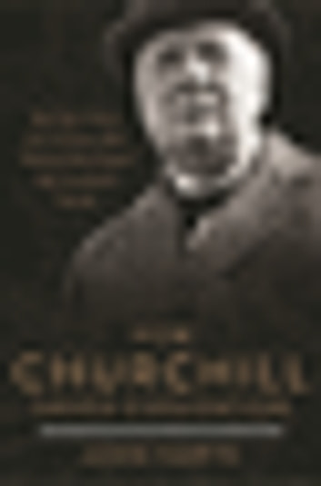 How Churchill Saved Civilization - The Epic Story of 13 Years That Almost Destroyed the Civilized World ebook by John Harte