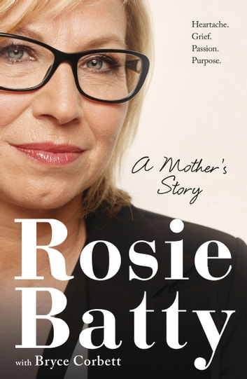 A Mother's Story ebook by Rosie Batty,Bryce Corbett
