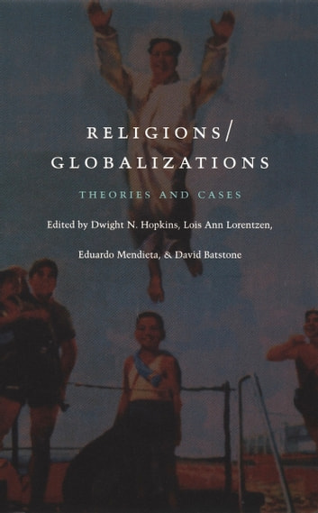 Religions/Globalizations - Theories and Cases ebook by Enrique Dussel