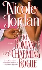 To Romance a Charming Rogue ebook by Nicole Jordan