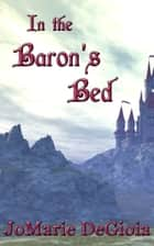 In the Baron's Bed ebook by JoMarie DeGioia