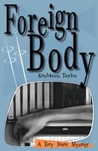 Foreign Body ebook by Kathleen Taylor