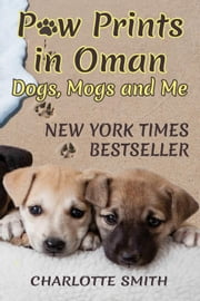 Paw Prints in Oman: Dogs, Mogs and Me - Paw Prints, #1 ebook by Charlotte Smith