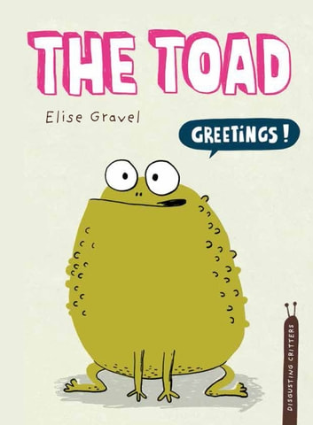 The Toad - The Disgusting Critters Series ebook by Elise Gravel