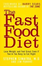 The Fast Food Diet ebook by Stephen T. Sinatra M.D.,Jim Punkre,Barry Sears Ph.D.