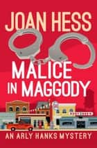 Malice in Maggody ebook by Joan Hess