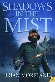 Shadows in the Mist ebook by Brian Moreland
