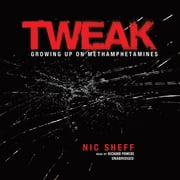 Tweak - Growing Up on Methamphetamines audiobook by Nic Sheff