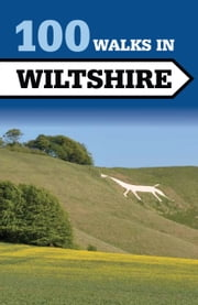 100 Walks in Wiltshire ebook by Tim Jollands