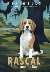 Rascal: A Dog and His Boy ebook by Ken Wells