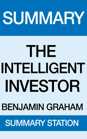 The Intelligent Investor Summary ebook by Summary Station