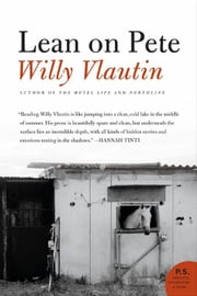 Lean on Pete - A Novel ebook by Willy Vlautin