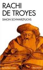 Rachi de Troyes eBook by Simon Schwarzfuchs