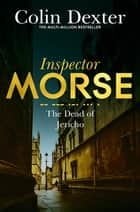 The Dead of Jericho: An Inspector Morse Mystery 5 ebook by Colin Dexter