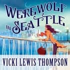 Werewolf in Seattle audiobook by Vicki Lewis Thompson