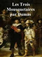 Les Trois Mousquetaires (in the original French) ebook by Alexandre Dumas