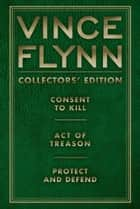 Vince Flynn Collectors' Edition #3 ebook by Vince Flynn