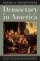 Democracy in America ebook by Alexis de Tocqueville,Harvey C. Mansfield,Delba Winthrop