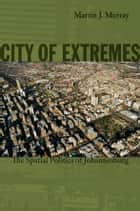 City of Extremes ebook by Martin J. Murray