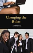 Changing the Rules ebook by Sindee Lynn