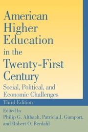 American Higher Education in the Twenty-First Century - Social, Political, and Economic Challenges ebook by Philip G. Altbach,Patricia J. Gumport,Robert O. Berdahl