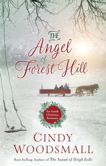 The Angel of Forest Hill - An Amish Christmas Romance ebook by Cindy Woodsmall