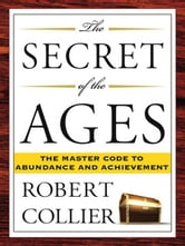The Secret of the Ages ebook by Robert Collier