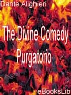 The Divine Comedy - Purgatorio ebook by eBooksLib