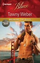 Breaking the Rules ebook by Tawny Weber