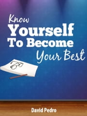 Know Yourself to become your best ebook by david pedro