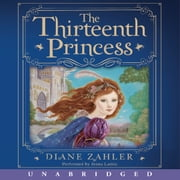 The Thirteenth Princess audiobook by Diane Zahler