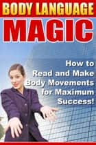 Body Language Magic ebook by NISHANT BAXI