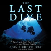 The Last Dive - A Father and Son's Fatal Descent into the Ocean's Depths audiobook by Bernie Chowdhury
