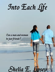 Into Each Life ebook by Shelia E. Bell