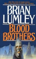 Blood Brothers ebook by Brian Lumley