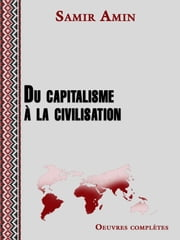 Du capitalisme à la civilisation ebook by Amin Samir