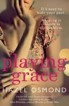 Playing Grace ebook by Hazel Osmond