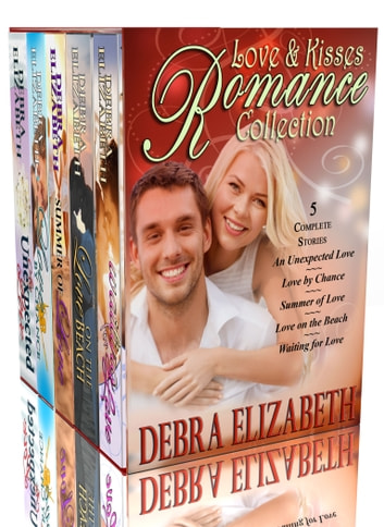 Love and Kisses Romance Collection ebook by Debra Elizabeth