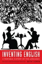 Inventing English - A Portable History of the Language, revised and expanded edition ebook by Seth Lerer
