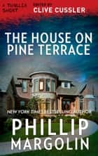 The House on Pine Terrace eBook by Phillip Margolin