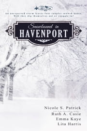 Snowbound in Havenport ebook by Nicole S. Patrick, Ruth A. Casie, Emma Kaye,...