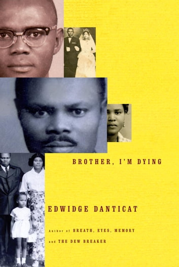 Brother, I'm Dying ebook by Edwidge Danticat