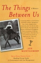 The Things Between Us - A Memoir ebook by Lee Montgomery